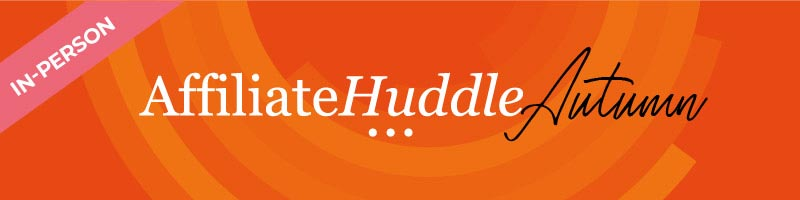 AffiliateHuddle 9 September 2021 - in-person