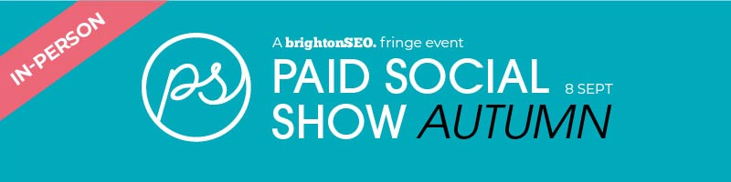 Paid Social Show - 8 September 2021 - in-person