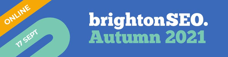 brightonSEO Autumn 2021 - online - 17 September