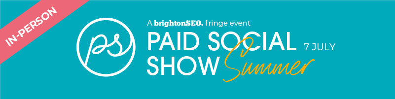Paid Social Show - 7 July 2021 - in-person