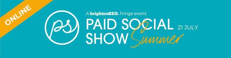 Paid Social Show - 21 July 2021 - online