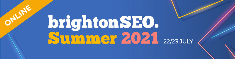 brightonSEO Summer 2021 online 22/23 July